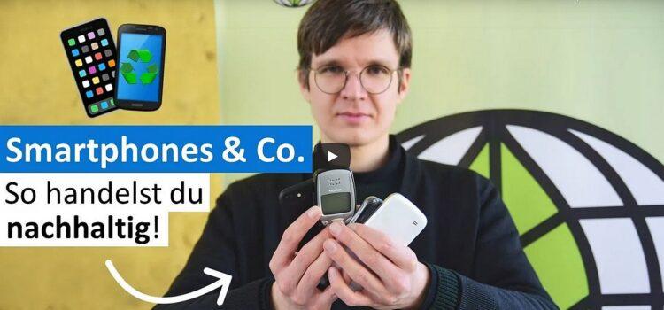 Smartphones & Co. | Tipps für nachhaltigen Kauf und Entsorgung